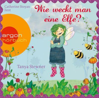 Wie weckt man eine Elfe?, 2 Audio-CDs, Tanya Stewner