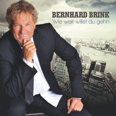 Wie weit willst du gehn, Bernhard Brink