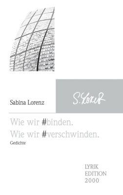 Wie wir #binden. Wie wir #verschwinden. - Sabina Lorenz  