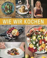 Wie wir kochen - Julia Stelzner |