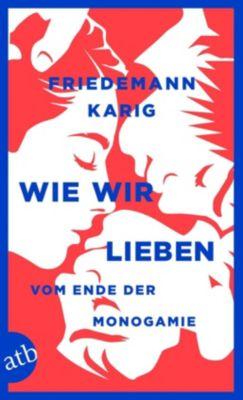 Wie wir lieben - Friedemann Karig pdf epub