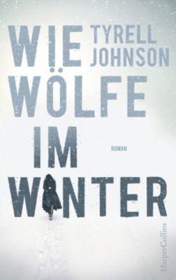 Wie Wölfe im Winter, Tyrell Johnson