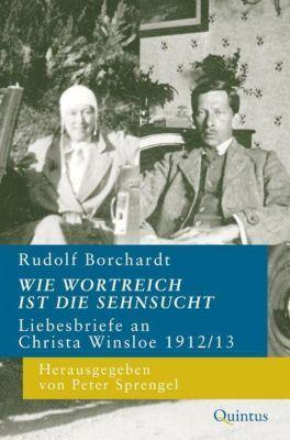 Wie wortreich ist die Sehnsucht - Rudolf Borchardt |
