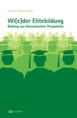 Wi(e)der Elitebildung, Gisela Kubon-Gilke