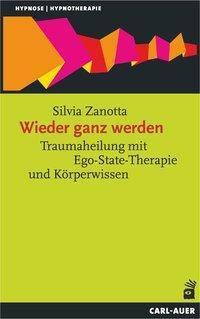 Wieder ganz werden - Silvia Zanotta |