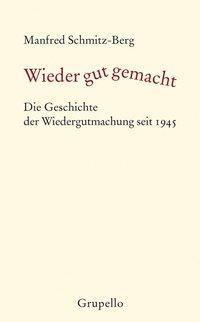 Wieder gut gemacht?, Manfred Schmitz-Berg