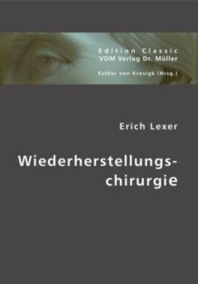 Wiederherstellungschirurgie, Erich Lexer