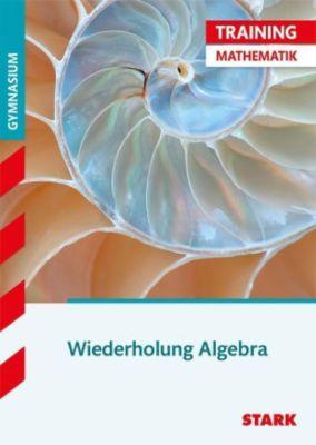 Wiederholung Algebra, für G8, Eberhard Endres