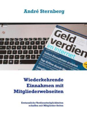 Wiederkehrende Einnahmen mit Mitgliederwebseiten, André Sternberg