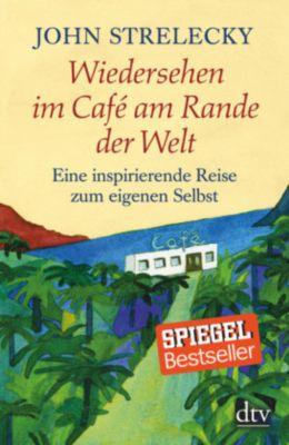 Wiedersehen im Café am Rande der Welt, John Strelecky