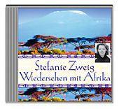 Wiedersehen mit Afrika, 4 Audio-CDs, Stefanie Zweig