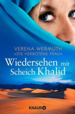 Wiedersehen mit Scheich Khalid, Verena Wermuth