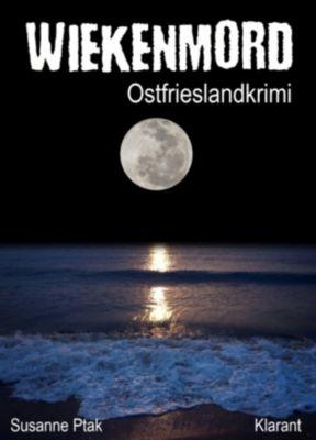 Wiekenmord. Ostfrieslandkrimi, Susanne Ptak