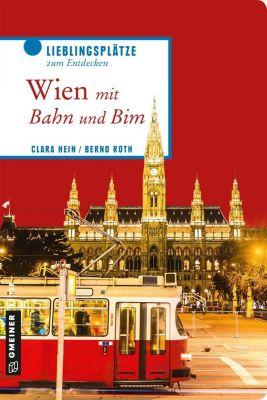 Wien mit Bahn und Bim, Clara Hein, Bernd Roth