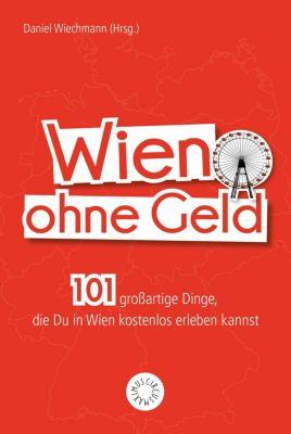 Wien ohne Geld - Daniel Wiechmann |