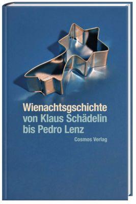 Wienachtsgschichte - von Klaus Schädelin bis Pedro Lenz