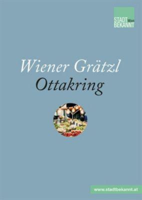 Wiener Grätzl - Ottakring, Stadtbekannt. at