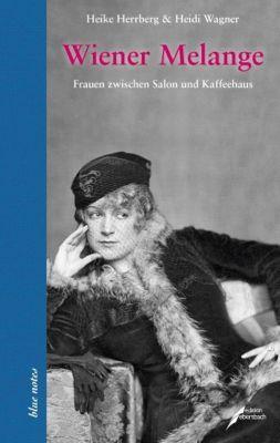 Wiener Melange, Heike Herrberg, Heidi Wagner