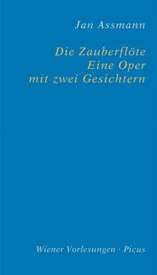 Wiener Vorlesungen: Die Zauberflöte. Eine Oper mit zwei Gesichtern, Jan Assmann