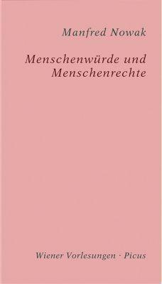 Wiener Vorlesungen: Menschenwürde und Menschenrechte, Manfred Nowak