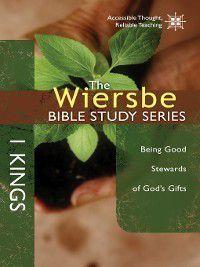 Wiersbe Bible Study Series: 1 Kings, Warren W. Wiersbe