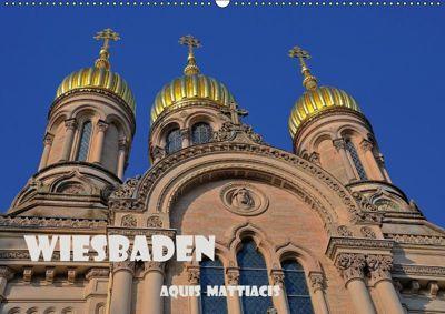 Wiesbaden Aquis Mattiacis (Wandkalender 2019 DIN A2 quer), Claus Eckerlin