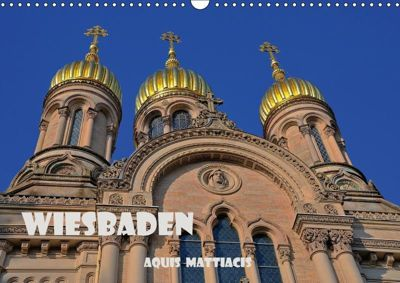 Wiesbaden Aquis Mattiacis (Wandkalender 2019 DIN A3 quer), Claus Eckerlin