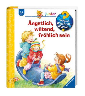 Wieso? Weshalb? Warum? Junior Band 32: Ängstlich, wütend, fröhlich sein, Doris Rübel