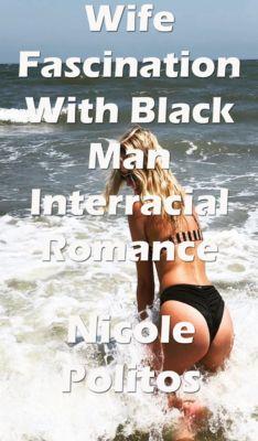 Wife Fascination With Black Man, Nicole Politos
