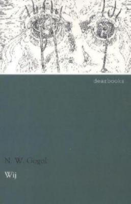Wij - Nikolai Wassiljewitsch Gogol |