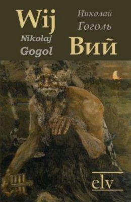 Wij, russisch-deutsch - Nikolai W. Gogol |