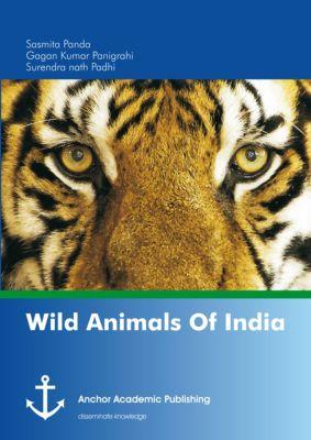 Wild Animals Of India, Gagan Kumar Panigrahi, Sasmita Panda, Surendra nath Padhi
