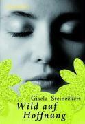 Wild auf Hoffnung, Gisela Steineckert