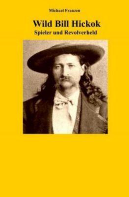 Wild Bill Hickok - Michael Franzen  