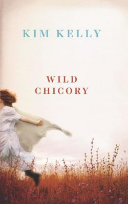 Wild Chicory, Kim Kelly