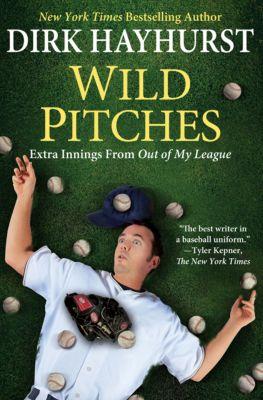 Wild Pitches, Dirk Hayhurst