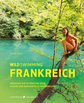 Wild Swimming: Wild Swimming Frankreich, Daniel Start