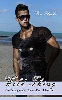 Wild Thing - Gefangene des Panthers, Lisa Skydla