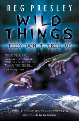 Wild Things They Don't Tell Us - Aliens, Alchemy, Government Denials - The Truth is in Here!, Reg Presley