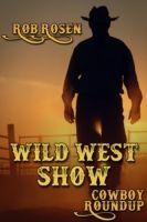 Wild West Show, Rob Rosen