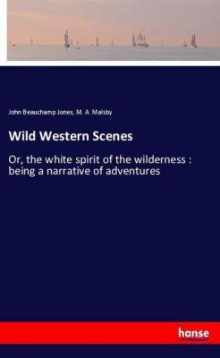 Wild Western Scenes, John Beauchamp Jones, M. A. Malsby