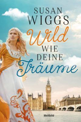 Wild wie deine Träume, Susan Wiggs