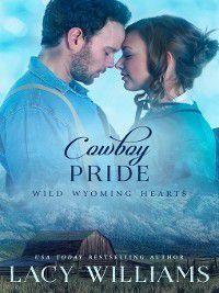Wild Wyoming Hearts: Cowboy Pride, Lacy Williams