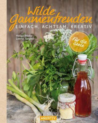 Wilde Gaumenfreuden, Helga Röder, Leena Flegler