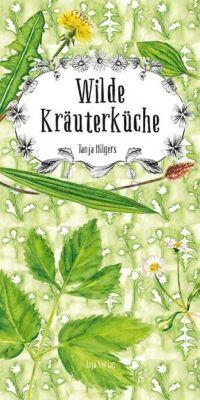 Wilde Kräuterküche - Tanja Hilgers |