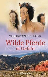 Wilde Pferde in Gefahr, Christopher Ross