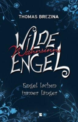 Wilde Wahnsinnsengel Band 2: Engel lachen immer länger, Thomas Brezina