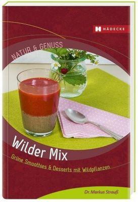 Wilder Mix - Markus Strauß |