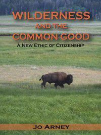 Wilderness and the Common Good, Jo Arney