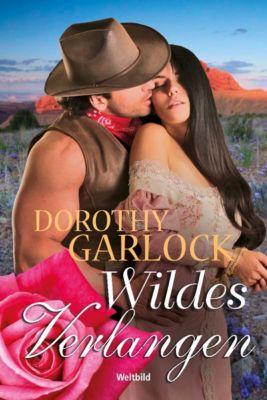 Wildes Verlangen, Dorothy Garlock